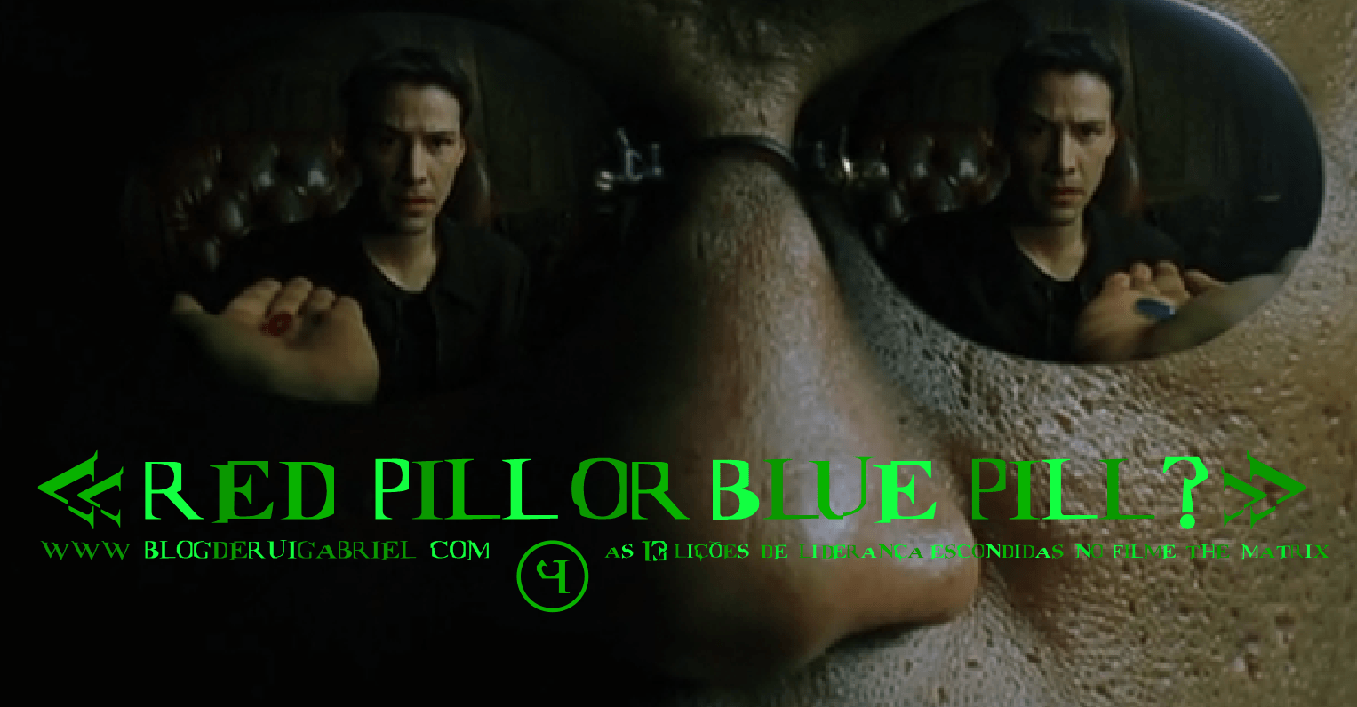 "4- ""Red Pill or Blue Pill?"""