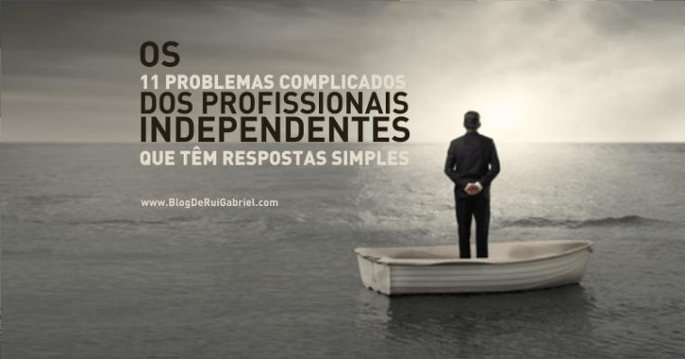 Os 11 Problemas Complicados dos Profissionais Independentes Que Têm Resposta Simples