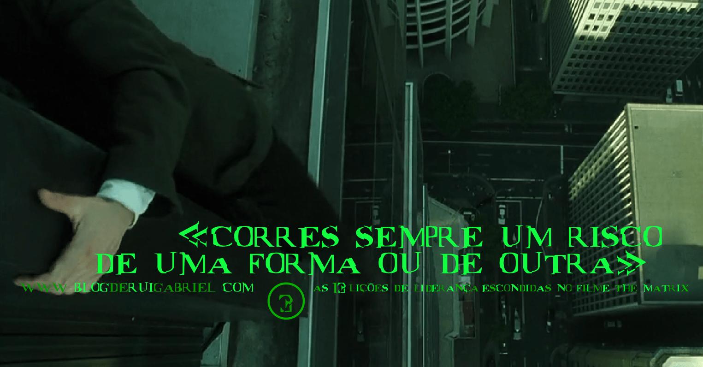 """3- """"Podes sair daqui pelo andaime ou sob prisão, Tu escolhes. Corres sempre um risco, de uma forma ou de outra."""" – Morpheus"""
