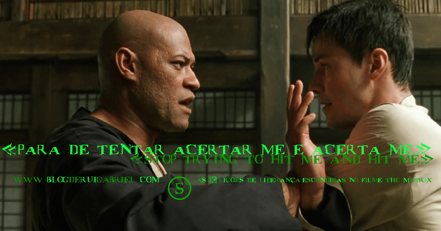 "5- ""Pára de tentar acertar-me e acerta-me! "" (""Stop trying to hit me and hit me"")"