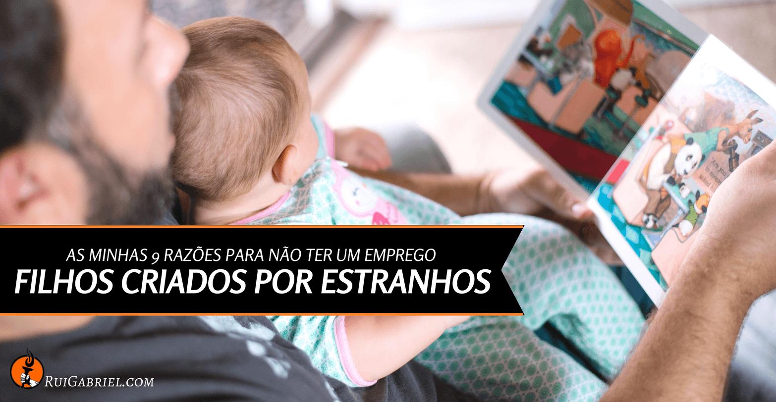 9 razoes para nao ter emprego 8- Filhos Criados Por Estranhos