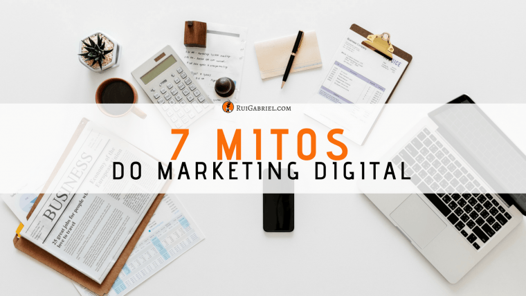 Os 7 Mitos do Marketing Digital